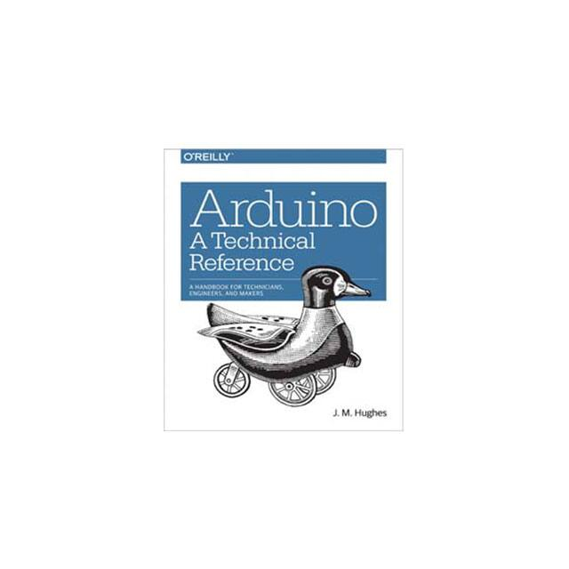 【9781491921760】ARDUINO: A TECHNICAL REFERENCE